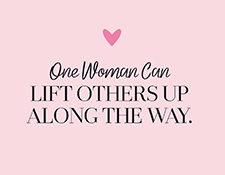 Lift others up along the way.