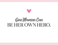 One Woman Can Be Her Own Hero.